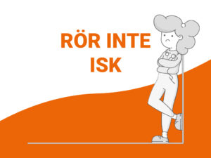 Rör inte ISK – läs artikeln